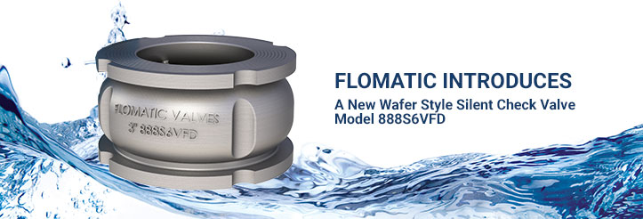 Flomatic introduces a new Wafer Style Silent Check Valve  Model 888S6VFD
