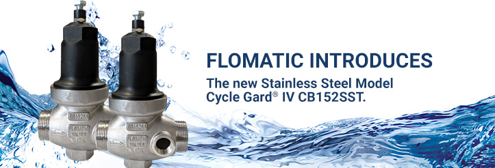 Flomatic announces their new Stainless Steel Model Cycle Gard IV CB152SST