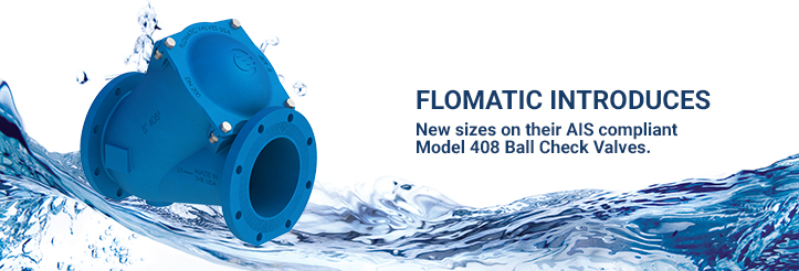 Flomatic® expands their AIS compliant Model 408 Ball Check Valves with new sizes.