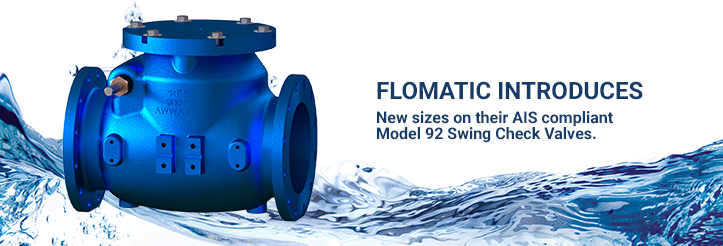 Flomatic® expands their AIS compliant Model 92 Swing Check Valves with new sizes